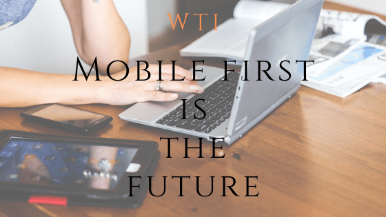 Mobile First is the Future